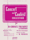 Concert and Contest Collection For B Flat Cornet  Trumpet  Or Baritone With Piano Accompaniment