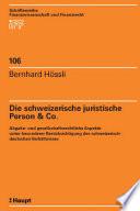 Die schweizerische juristische Person & Co