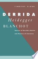 Derrida, Heidegger, Blanchot