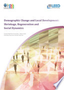 Demographic Change and Local Development Shrinkage  Regeneration and Social Dynamics