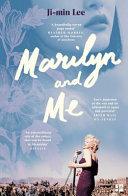 Marilyn and Me by JI-MIN. LEE