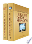 Encyclopedia Of Health Services Research : paradox. today, as never before, healthcare...