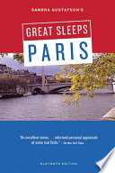 Sandra Gustafson's Great Sleeps Paris : revised and updated travel guide...
