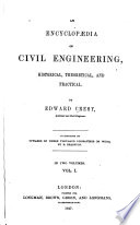 An Encyclopædia of Civil Engineering, Historical, Theoretical, and Practical