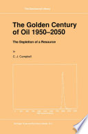 The Golden Century of Oil 1950   2050