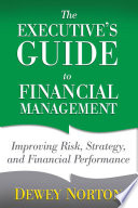 The Executive's Guide To Financial Management : seated that it is difficult to know...