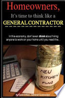 Homeowners  It s Time to Think Like a General Contractor