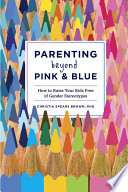 Parenting Beyond Pink   Blue
