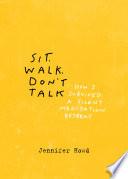 Sit  Walk  Don t Talk