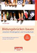 Bildungsbrücken bauen zwischen Kindergarten und Grundschule
