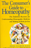 The Consumer s Guide to Homeopathy
