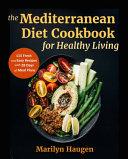 The Mediterranean Diet Cookbook For Healthy Living