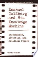 Emanuel Goldberg and His Knowledge Machine