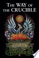 The Way Of The Crucible : of life and consciousness as reflected...