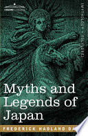 Myths and Legends of Japan Innovative Place But In 1913 When Myths
