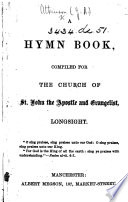 A Hymn Book  compiled for the Church of St  John the Apostle and Evangelist  Longsight