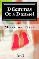 Dilemmas of a Damsel