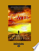 The Supernatural Power of Forgiveness  Discover How to Escape Your Prison of Pain and Unlock a Life of Freedom  Large Print 16pt