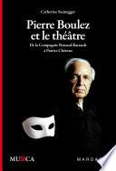 Pierre Boulez et le th    tre