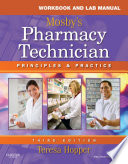 Workbook and Lab Manual for Mosby s Pharmacy Technician
