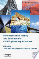 Non destructive Testing and Evaluation of Civil Engineering Structures