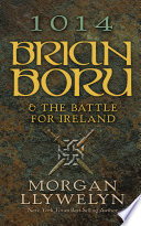 Book 1014  Brian Boru   the Battle for Ireland