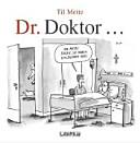 Dr. Doktor ...