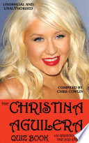 The Christina Aguilera Quiz Book