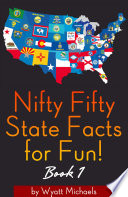 Nifty Fifty State Facts for Fun