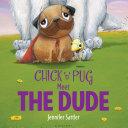 Chick 'n' Pug Meet the Dude