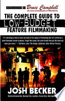 The Complete Guide to Low Budget Feature Filmmaking