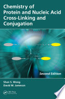 Chemistry of Protein and Nucleic Acid Cross-Linking and Conjugation, Second Edition Of Protein Conjugation And Cross Linking In