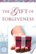 The Gift Of Forgiveness Women Of The Word Bible Study Series