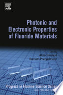 Photonic And Electronic Properties Of Fluoride Materials : science, the first volume in this...