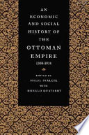 An Economic And Social History Of The Ottoman Empire 1300 1914