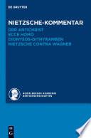 """Kommentar zu Nietzsches """"Der Antichrist"""", """"Ecce homo"""", """"Dionysos-Dithyramben"""" und """"Nietzsche contra Wagner"""""""