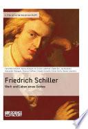 Friedrich Schiller. Werk und Leben eines Genies