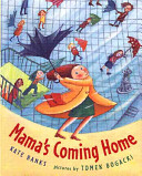 Mama's Coming Home : that's all it takes to get this rambunctious...