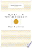 Book How Will You Measure Your Life   Harvard Business Review Classics