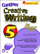 e-Conquer Creative Writing For Primary Levels 5 Free download PDF and Read online