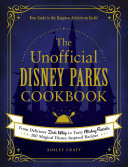 The Unofficial Disney Parks Cookbook Book