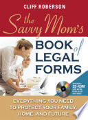 The Savvy Mom's Book of Legal Forms to Protect Your Family Free download PDF and Read online