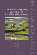 The Land And Conveyancing Law Reform Acts: Annotations And Commentary : remains the indispensable guide to...