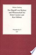 Der Begriff von Mythos und Wissenschaft bei Ernst Cassirer und Kurt Hübner
