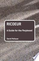 Ricoeur  A Guide for the Perplexed