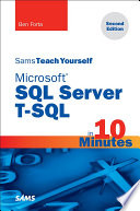 Microsoft SQL Server T SQL in 10 Minutes  Sams Teach Yourself