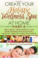 Wellness Treatments for Body   Mind Relaxation  Health  Beauty and Balance