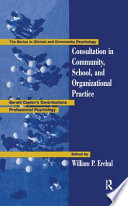 Consultation in Community  School  and Organizational Practice