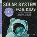 Solar System for Kids: A Junior Explorer's Guide to Planets, Dwarf Planets, and Everything Circling Our Sun