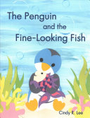 The Penguin and the Fine Looking Fish